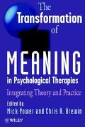Transformation of Meaning in Psychological Therapies Integrating Theory and Practice
