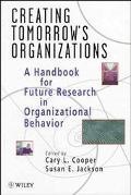 Creating Tomorrow's Organizations: A Handbook for Future Research in Organizational Behavior