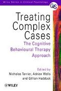 Treating Complex Cases The Cognitive Behavioural Therapy Approach
