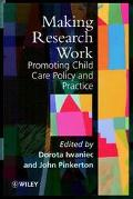 Making Research Work Promoting Child Care Policy and Practice