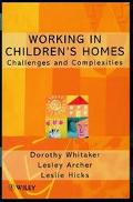 Working in Children's Homes Challenges and Complexities