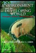 Environment and the Developing World Principles, Policies and Management