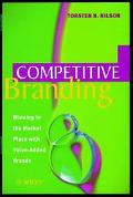 Competitive Branding Winning in the Market Place With Value-Added Brands