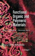 Functional Organic and Polymeric Materials Molecular Functionality-Macroscopic Reality