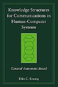 Knowledge Structures for Communications in Human-Computer Systems General Automata-Based