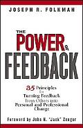 Power of Feedback 35 Principles for Turning Feedback from Others into Personal And Professio...