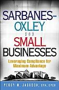 Sarbanes-oxley for Small Businesses Leveraging Compliance for Maximum Advantage