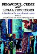 Behaviour, Crime and Legal Processes A Guide for Forensic Practitioners