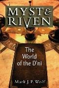 Myst and Riven : The World of the D'ni