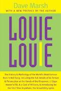 Louie Louie The History and Mythology of the World's Most Famous Rock 'N Roll Song; Includin...