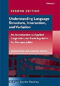Understanding Language Structure, Interaction, And Variation An Introduction To Applied Ling...