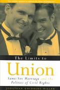 Limits to Union Same-Sex Marriage and the Politics of Civil Rights