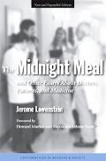 Midnight Meal And Other Essays About Doctors, Patients, And Medicine