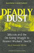 Deadly Dust Silicosis And the On-going Struggle to Protect Workers' Health