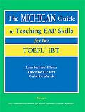 Michigan Guide to Teaching Eap Skills for the Toefl Ibt