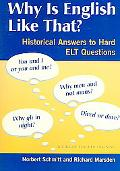 Why Is English Like That? Historical Answers to Hard ELT Questions