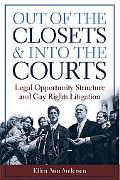 Out of the Closets & into the Courts Legal Opportunity Structure and Gay Rights Litigation