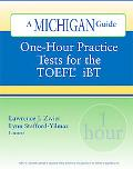 One-hour Practice Tests for the Toefl Ibt A Michigan Guide