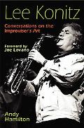 Lee Konitz Conversations on the Improviser's Art