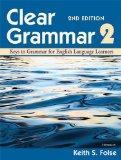 Clear Grammar 2, 2nd Edition: Keys to Grammar for English Language Learners