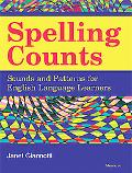 Spelling Counts: Sounds and Patterns for English Language Learners