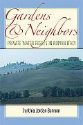 Gardens and Neighbors: Private Water Rights in Roman Italy