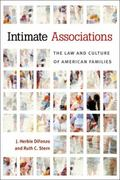Intimate Associations : The Law and Culture of American Families