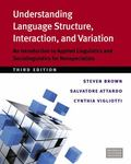 Understanding Language Structure, Interaction, and Variation, Third Ed : An Introduction to ...