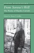 From Sorrow's Well : The Poetry of Hayden Carruth