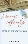 Poetry's Afterlife : Verse in the Digital Age