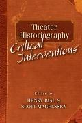 Theater Historiography : Critical Interventions