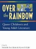 Over the Rainbow: Queer Children's Literature