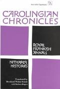 Carolingian Chronicles Royal Frankish Annals and Nithard's Histories