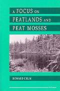 Focus on Peatlands and Peat Mosses