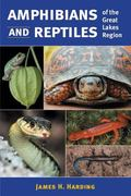 Amphibians and Reptiles of the Great Lakes Region