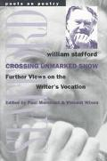 Crossing Unmarked Snow Further Views on the Writer's Vocation