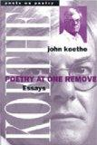 Poetry at One Remove: Essays (Poets on Poetry)