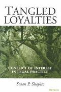 Tangled Loyalties Conflict of Interest in Legal Practice