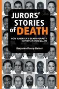 Jurors' Stories of Death How America's Death Penalty Invests in Inequality