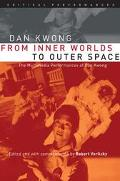 From Inner Worlds to Outer Space The Multimedia Solo Performances of Dan Kwong
