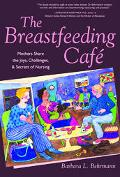 Breastfeeding CafT Mothers Share The Joys, Challenges, & Secrets Of Nursing