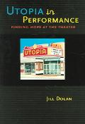 Utopia In Performance Finding Hope At The Theater