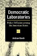 Democratic Laboratories Policy Diffusion Among the American States