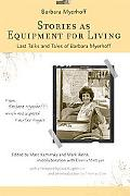 Stories As Equipment for Living Last Talks And Tales of Barbara Myerhoff