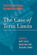 Institutional Change in American Politics The Case of Term Limits