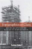 Topographies of Class: Modern Architecture and Mass Society in Weimar Berlin (Social History...