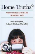 Home Truths? : Video Production and Domestic Life