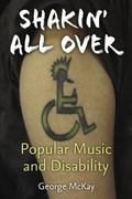Shakin' All Over : Popular Music and Disability