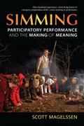 Simming : Participatory Performance and the Making of Meaning
