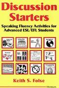 Discussion Starters Speaking Fluency Activities for Advanced Esl/Efl Students